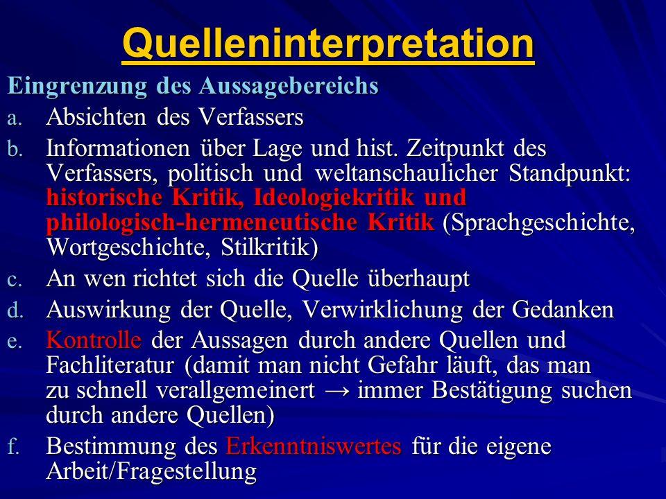 Quelleninterpretation Eingrenzung des Aussagebereichs a. Absichten des Verfassers b. Informationen über Lage und hist. Zeitpunkt des Verfassers, polit