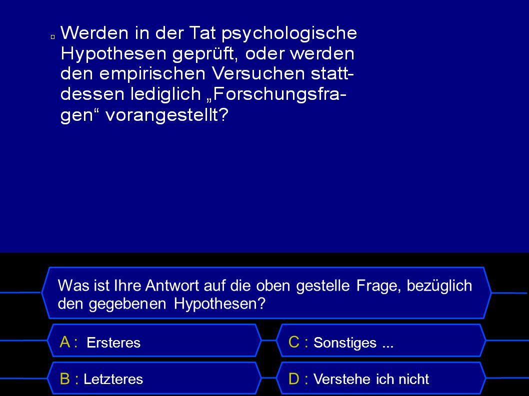 Was ist Ihre Antwort auf die oben gestelle Frage, bezüglich den gegebenen Hypothesen.