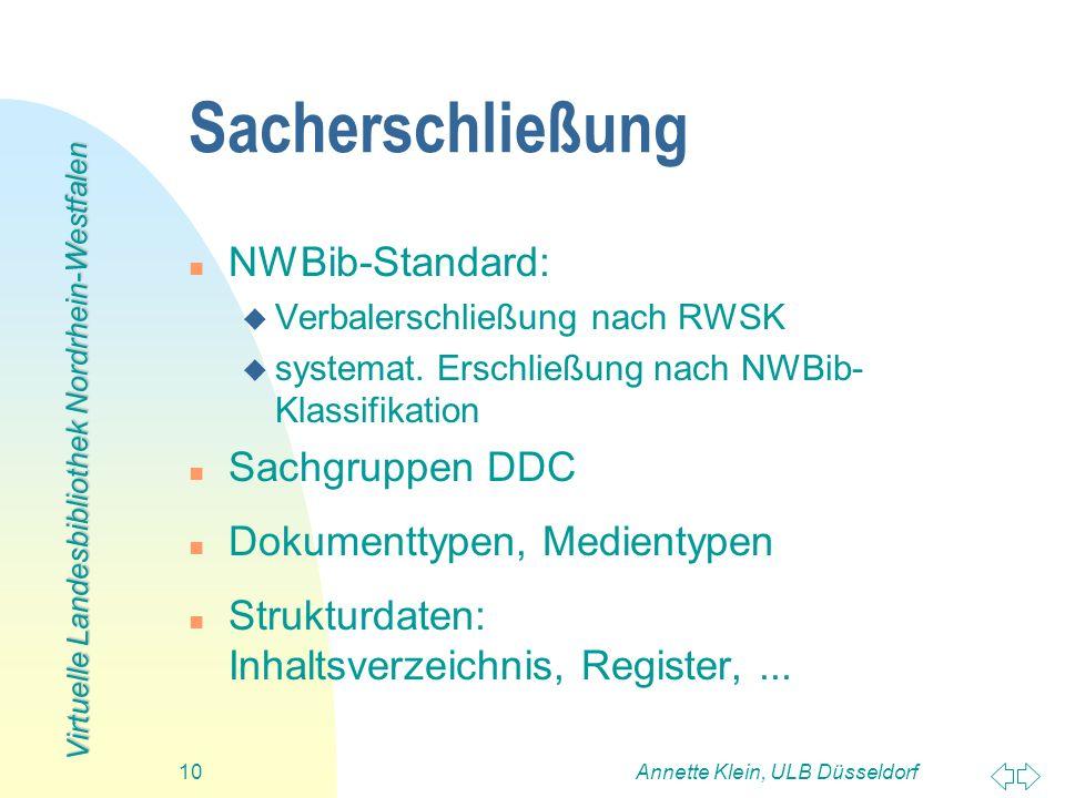 Virtuelle Landesbibliothek Nordrhein-Westfalen Annette Klein, ULB Düsseldorf10 Sacherschließung n NWBib-Standard: u Verbalerschließung nach RWSK u sys