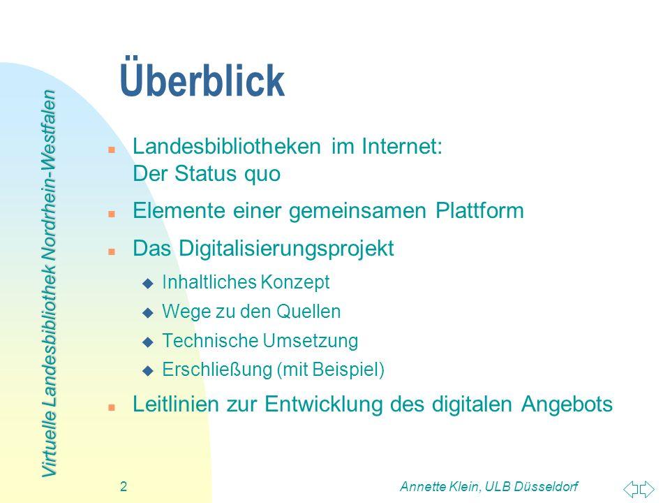 Virtuelle Landesbibliothek Nordrhein-Westfalen Annette Klein, ULB Düsseldorf2 Überblick n Landesbibliotheken im Internet: Der Status quo n Elemente ei