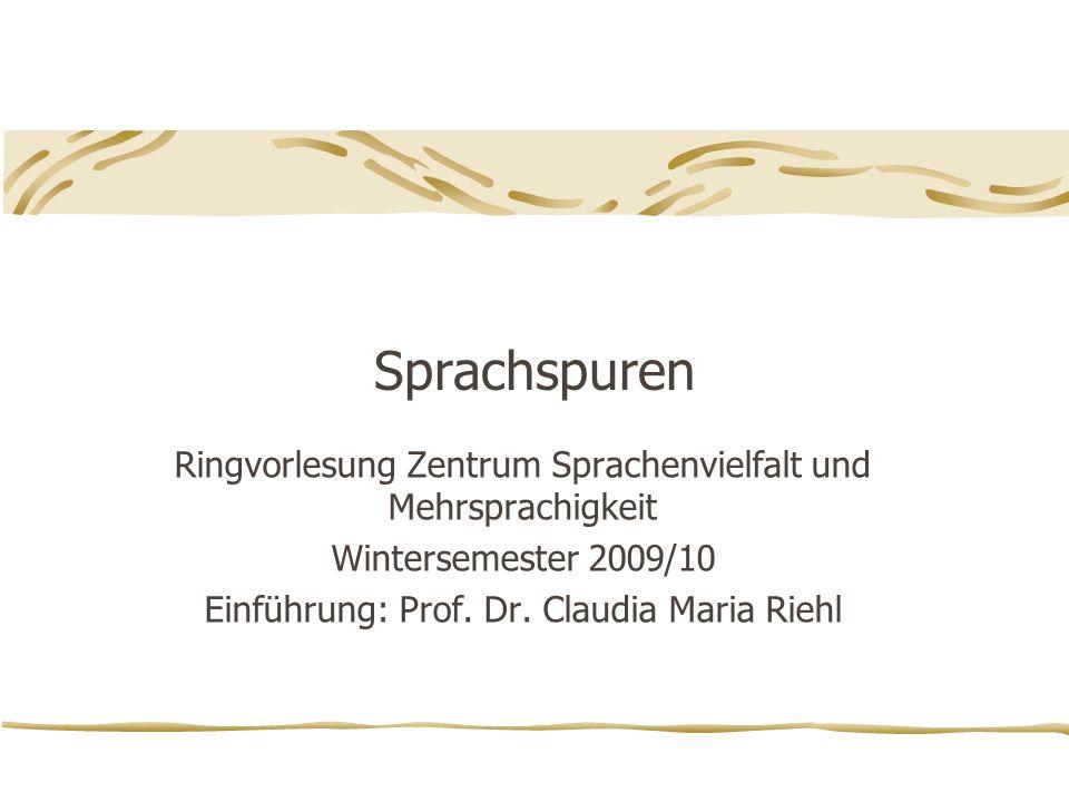Sprachspuren Ringvorlesung Zentrum Sprachenvielfalt und Mehrsprachigkeit Wintersemester 2009/10 Einführung: Prof.