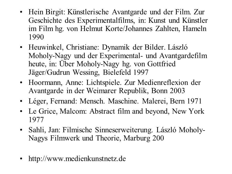 Hein Birgit: Künstlerische Avantgarde und der Film. Zur Geschichte des Experimentalfilms, in: Kunst und Künstler im Film hg. von Helmut Korte/Johannes