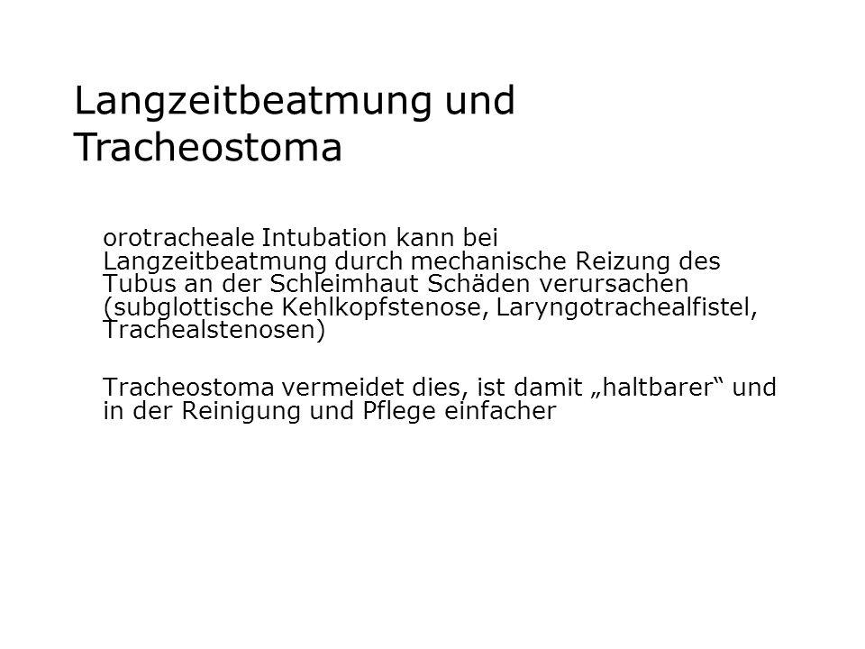 orotracheale Intubation kann bei Langzeitbeatmung durch mechanische Reizung des Tubus an der Schleimhaut Schäden verursachen (subglottische Kehlkopfst