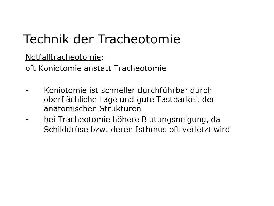 Notfalltracheotomie: oft Koniotomie anstatt Tracheotomie -Koniotomie ist schneller durchführbar durch oberflächliche Lage und gute Tastbarkeit der ana