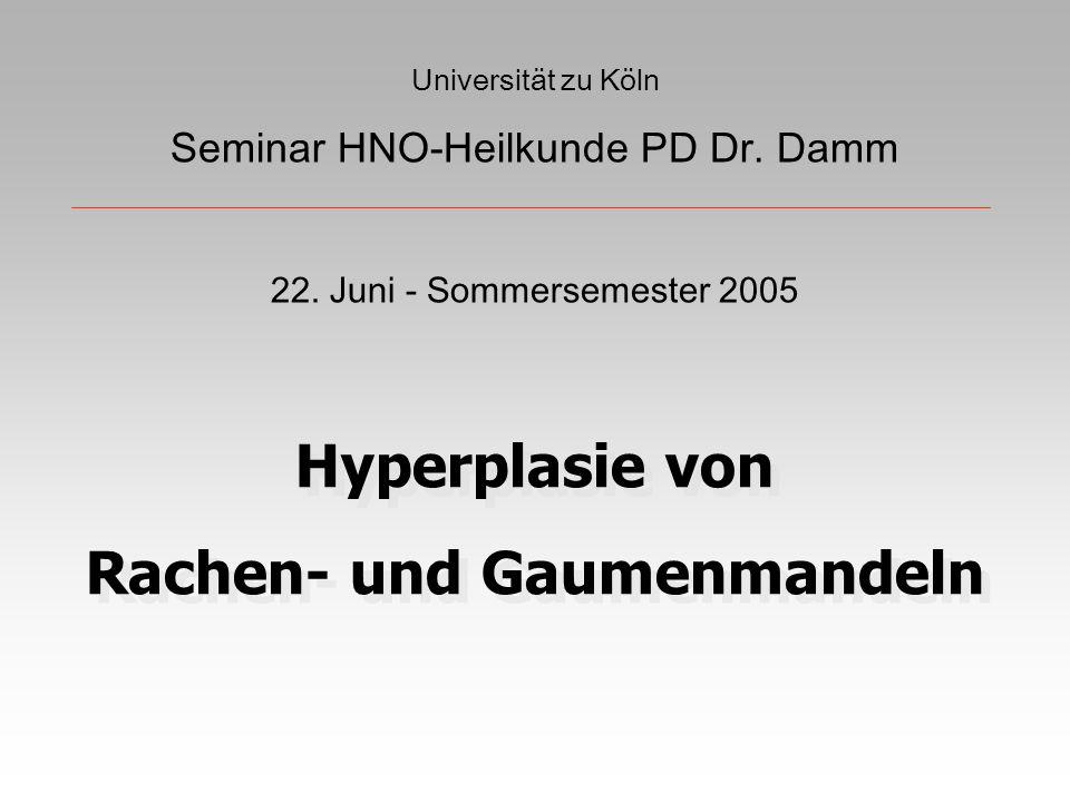 Universität zu Köln Seminar HNO-Heilkunde PD Dr.Damm 22.