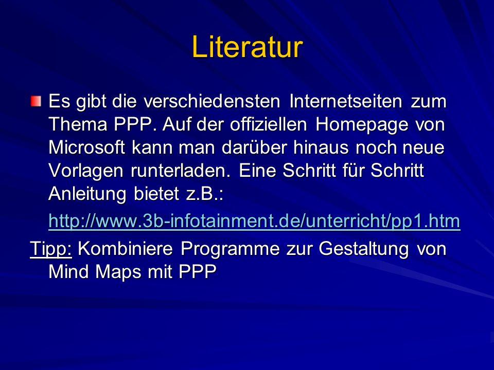 Literatur Es gibt die verschiedensten Internetseiten zum Thema PPP. Auf der offiziellen Homepage von Microsoft kann man darüber hinaus noch neue Vorla