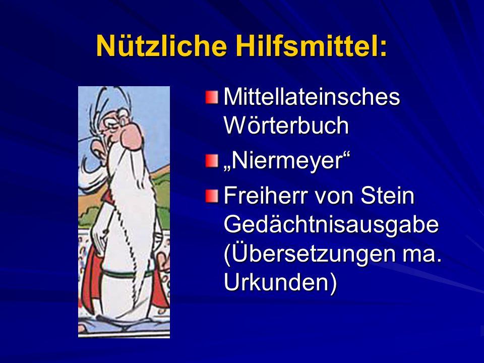 Nützliche Hilfsmittel: Mittellateinsches Wörterbuch Niermeyer Freiherr von Stein Gedächtnisausgabe (Übersetzungen ma. Urkunden)