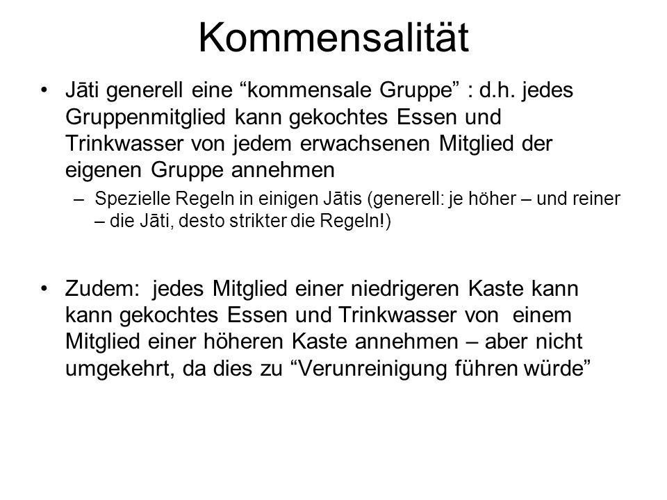 Kommensalität Jāti generell eine kommensale Gruppe : d.h.