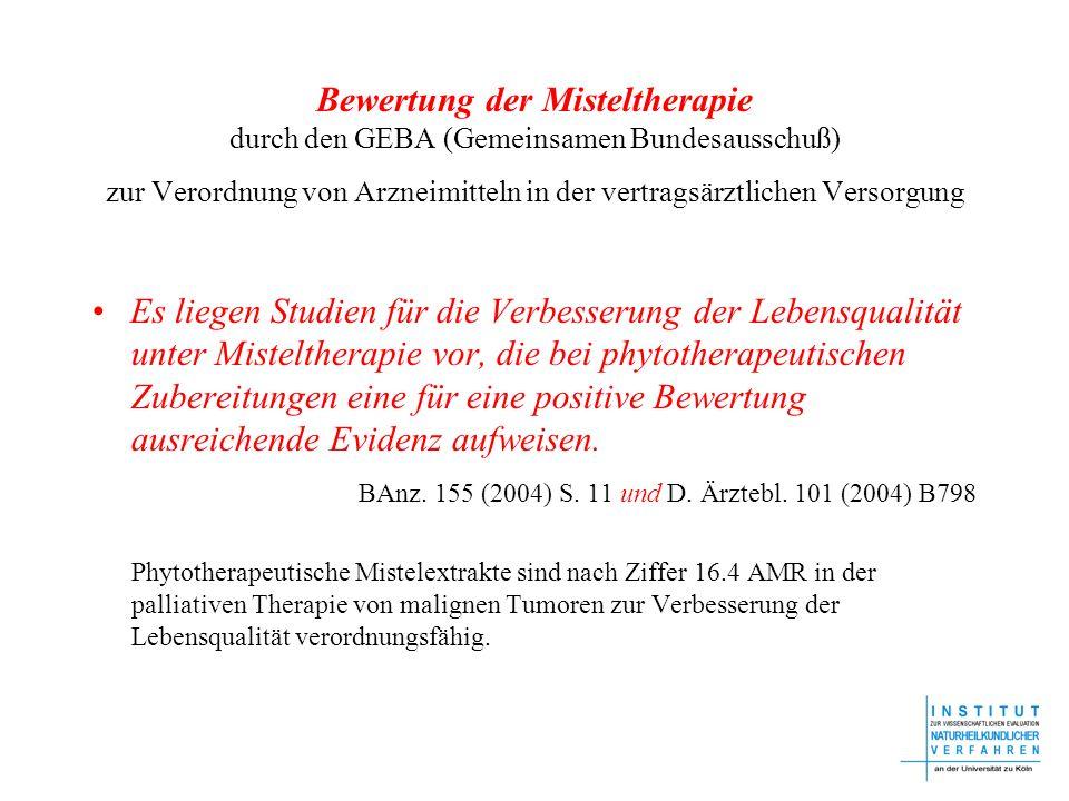 Bewertung der Misteltherapie durch den GEBA (Gemeinsamen Bundesausschuß) zur Verordnung von Arzneimitteln in der vertragsärztlichen Versorgung Es lieg