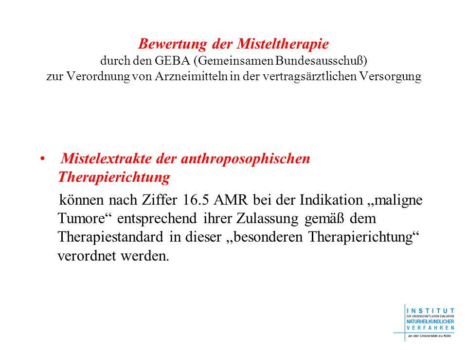Bewertung der Misteltherapie durch den GEBA (Gemeinsamen Bundesausschuß) zur Verordnung von Arzneimitteln in der vertragsärztlichen Versorgung Mistele