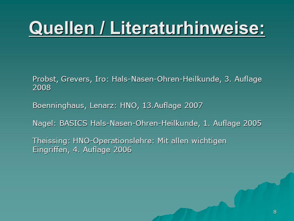 8 Quellen / Literaturhinweise: Probst, Grevers, Iro: Hals-Nasen-Ohren-Heilkunde, 3.