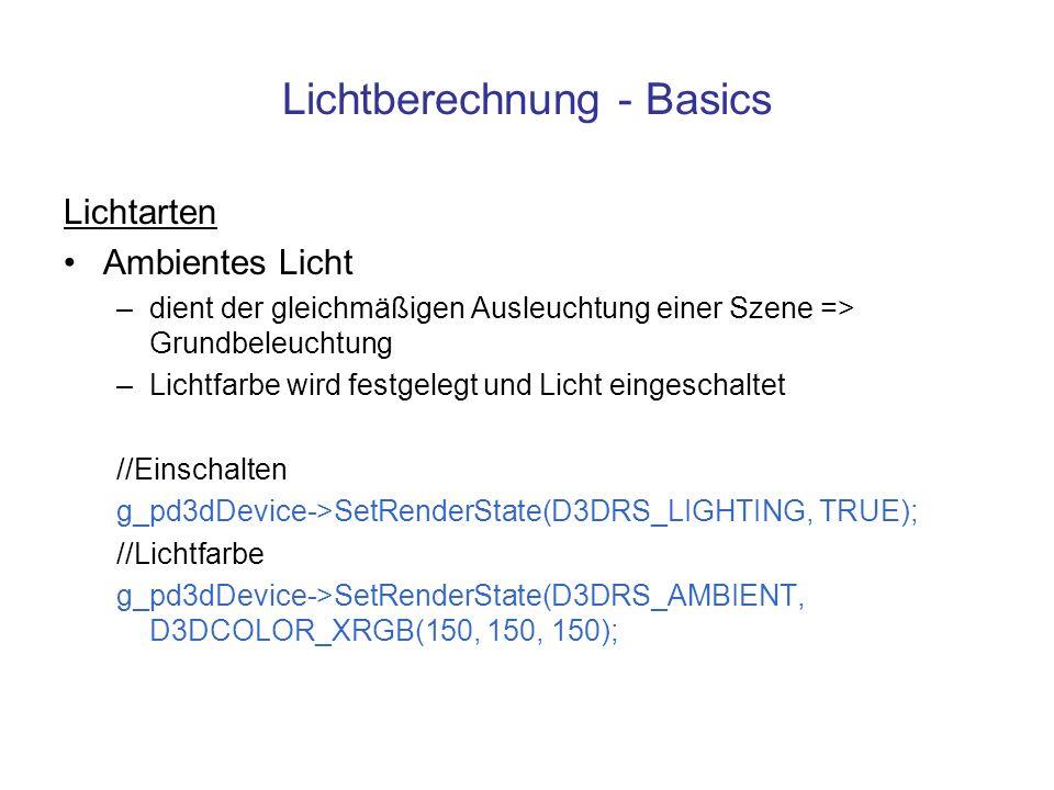 Lichtberechnung - Basics Lichtarten Ambientes Licht –dient der gleichmäßigen Ausleuchtung einer Szene => Grundbeleuchtung –Lichtfarbe wird festgelegt