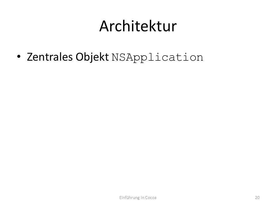 Architektur Zentrales Objekt NSApplication Einführung in Cocoa20