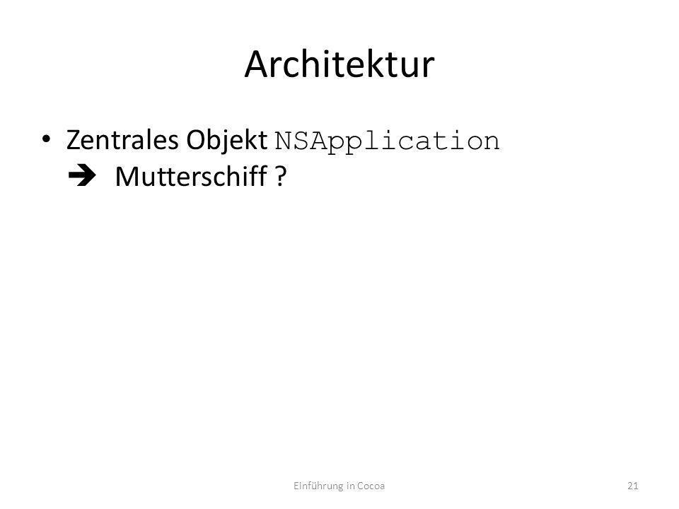 Architektur Zentrales Objekt NSApplication Mutterschiff Einführung in Cocoa21
