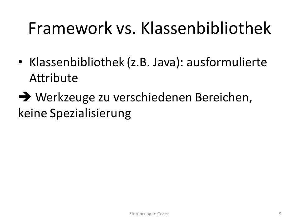 Framework vs.Klassenbibliothek Klassenbibliothek (z.B.