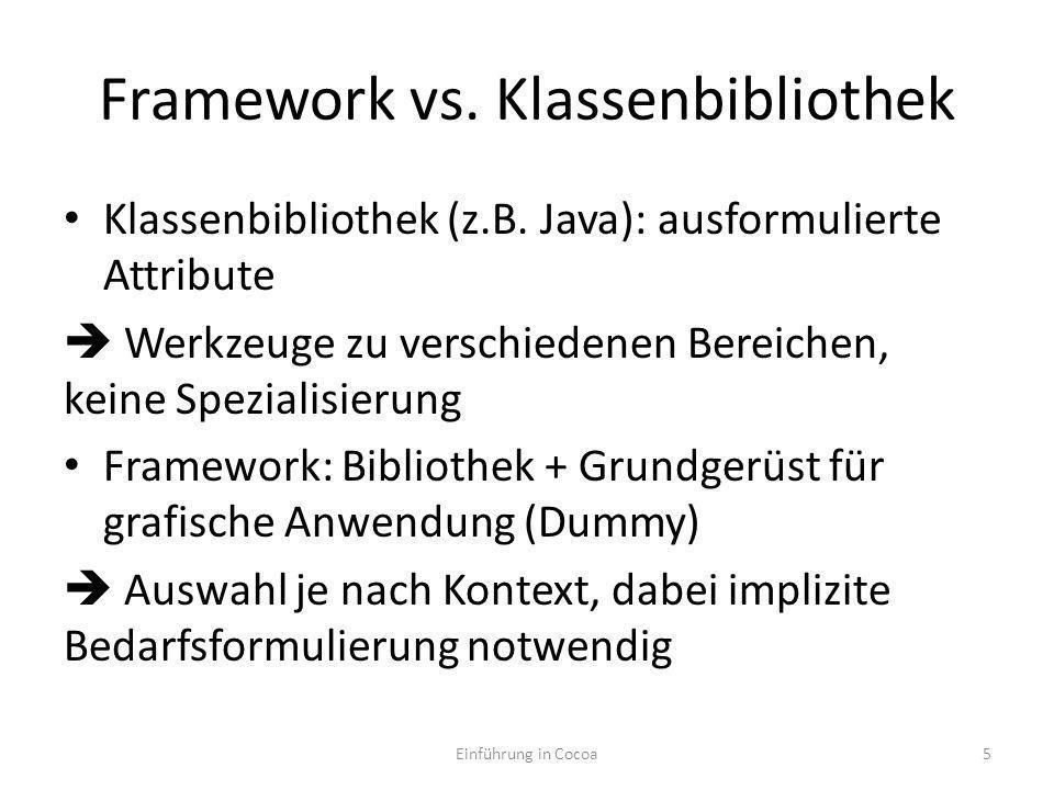 Framework vs. Klassenbibliothek Klassenbibliothek (z.B.
