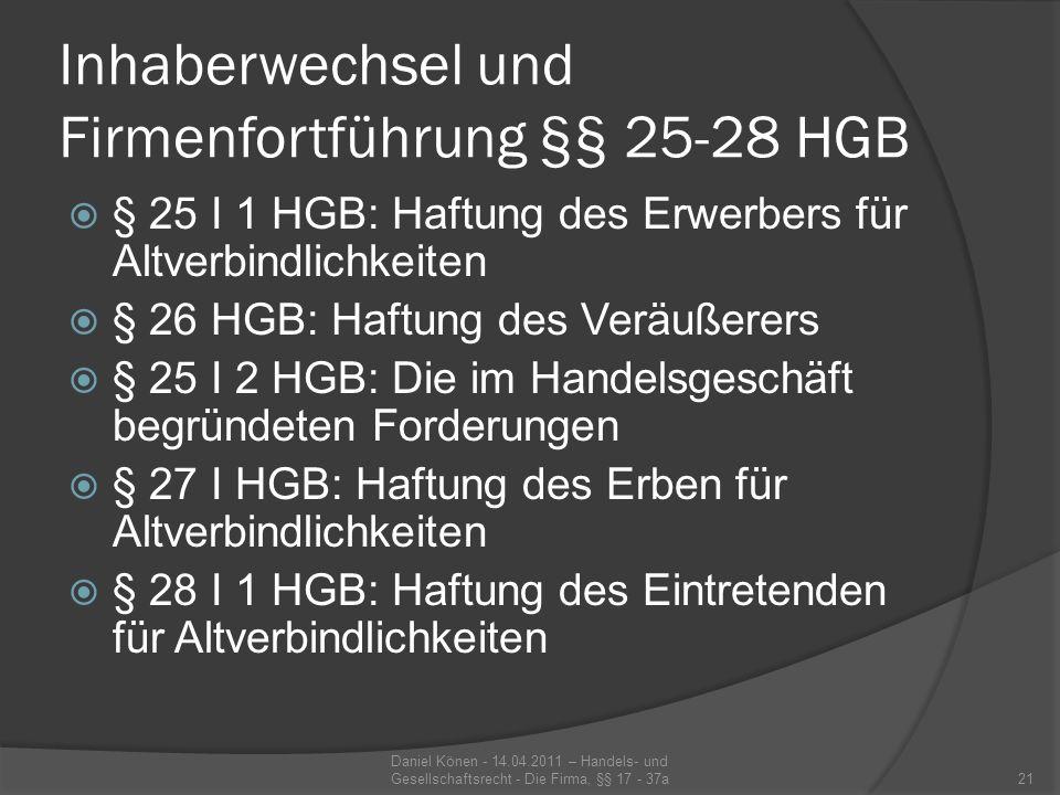 § 25 I 1 HGB: Haftung des Erwerbers für Altverbindlichkeiten 1.
