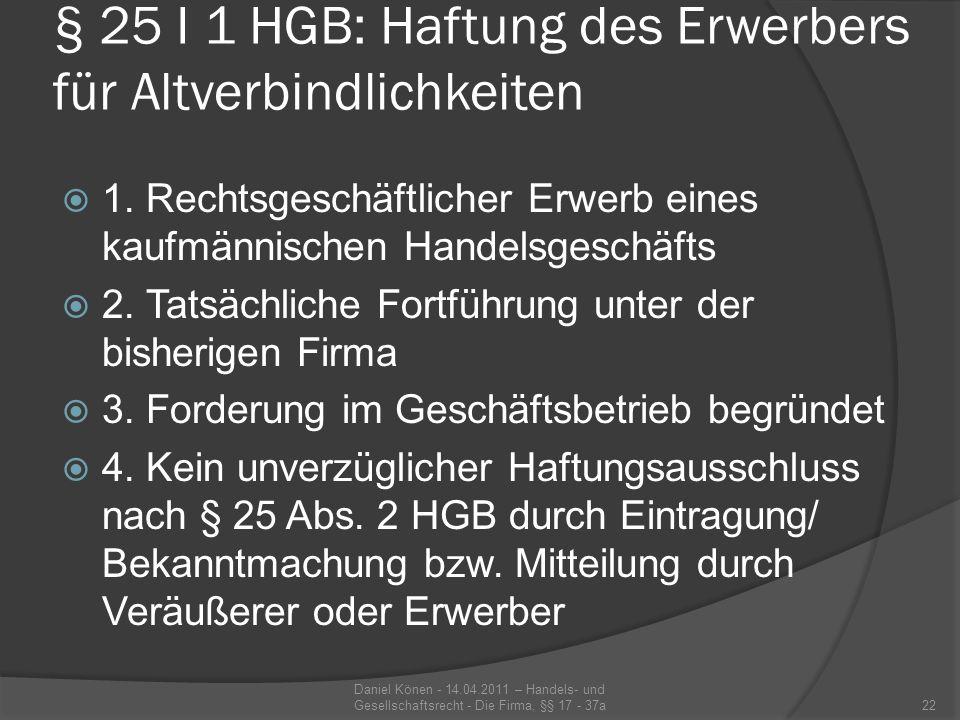 Haftung des Erwerbers für Altverbindlichkeiten, § 25 I 1 HGB 1.