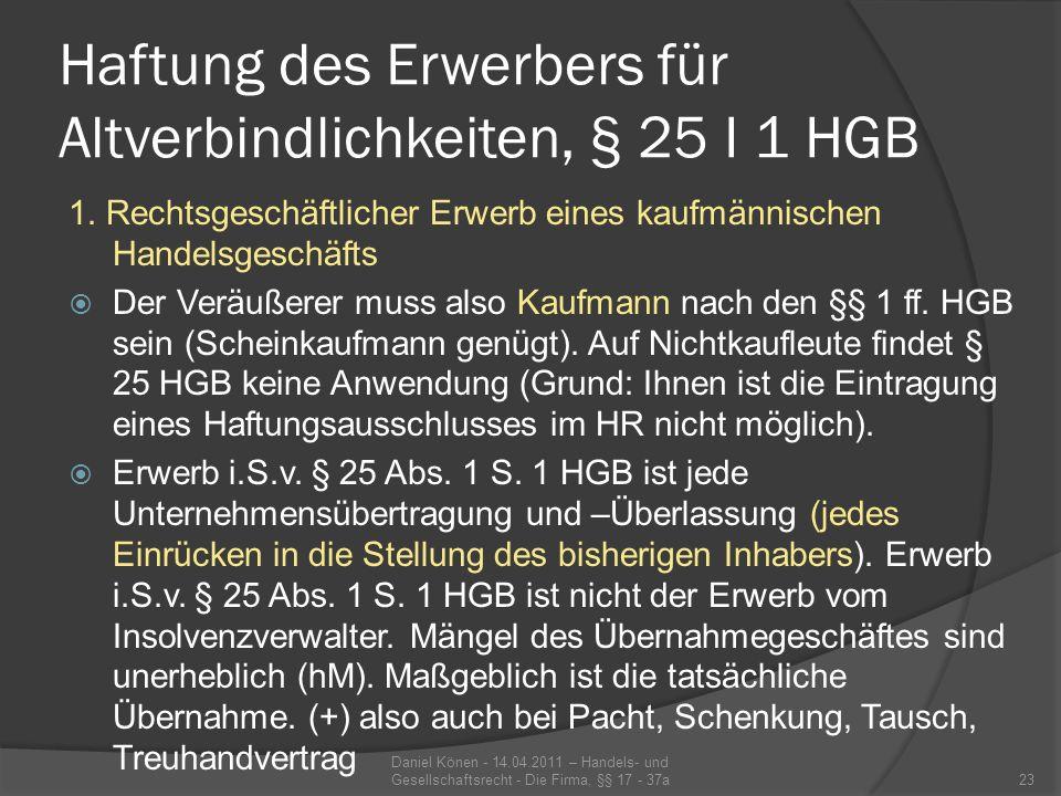 Haftung des Erwerbers für Altverbindlichkeiten, § 25 I 1 HGB 2.
