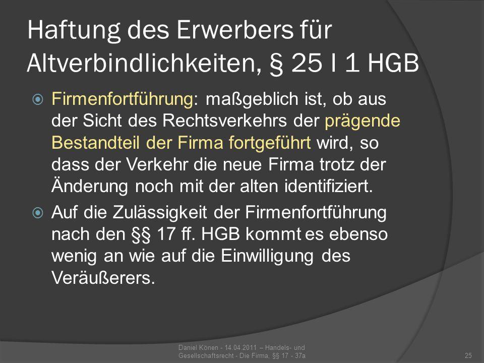 Haftung des Erwerbers für Altverbindlichkeiten, § 25 I 1 HGB 3.