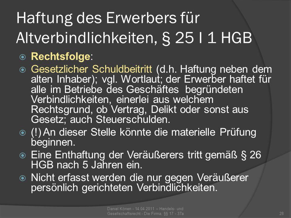 Die Regelung des § 27 HGB (Erwerb kraft Erbfolge) Rechtsfolge: Erbrechtliche Möglichkeiten der Haftungsbeschränkung entfallen.