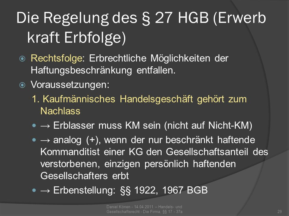 Die Regelung des § 27 HGB (Erwerb kraft Erbfolge) 2.