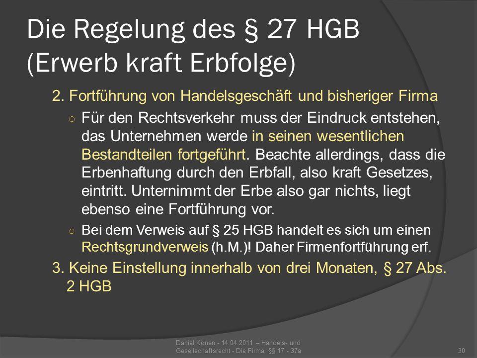 Die Regelung des § 27 HGB (Erwerb kraft Erbfolge) 4.