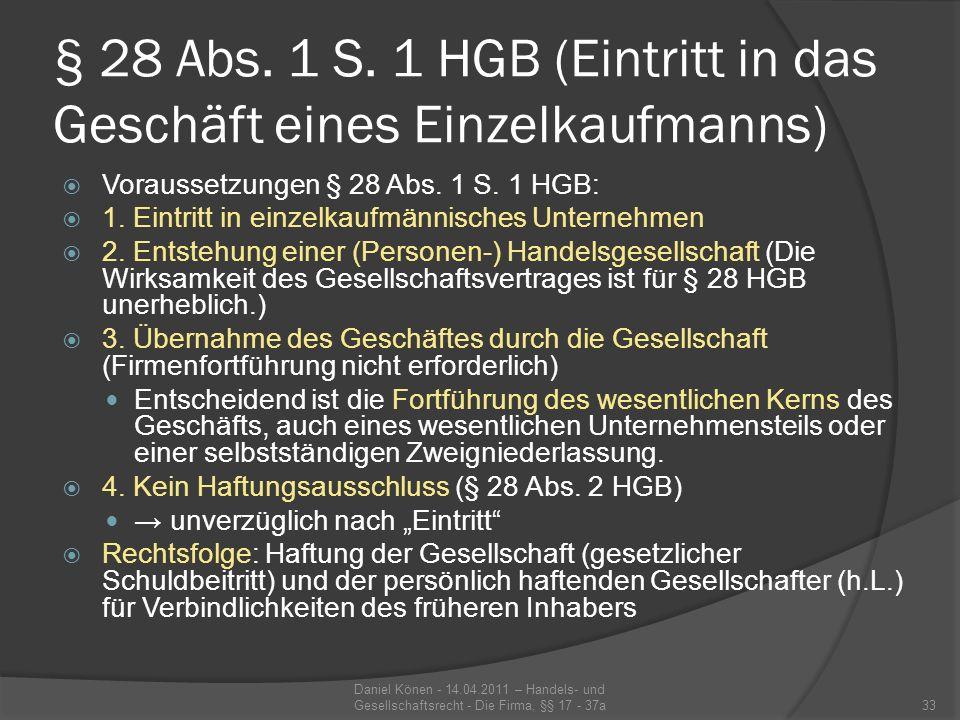 Analoge Anwendung des § 28 Abs.1 S. 1 HGB auf die Entstehung einer GbR.