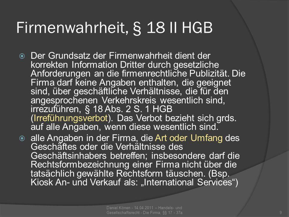 Firmenwahrheit, § 18 II HGB Die Wesentlichkeitsschwelle soll solche Irreführungen ausklammern, die von geringer wettbewerblicher Relevanz oder nebensächlicher Bedeutung sind.