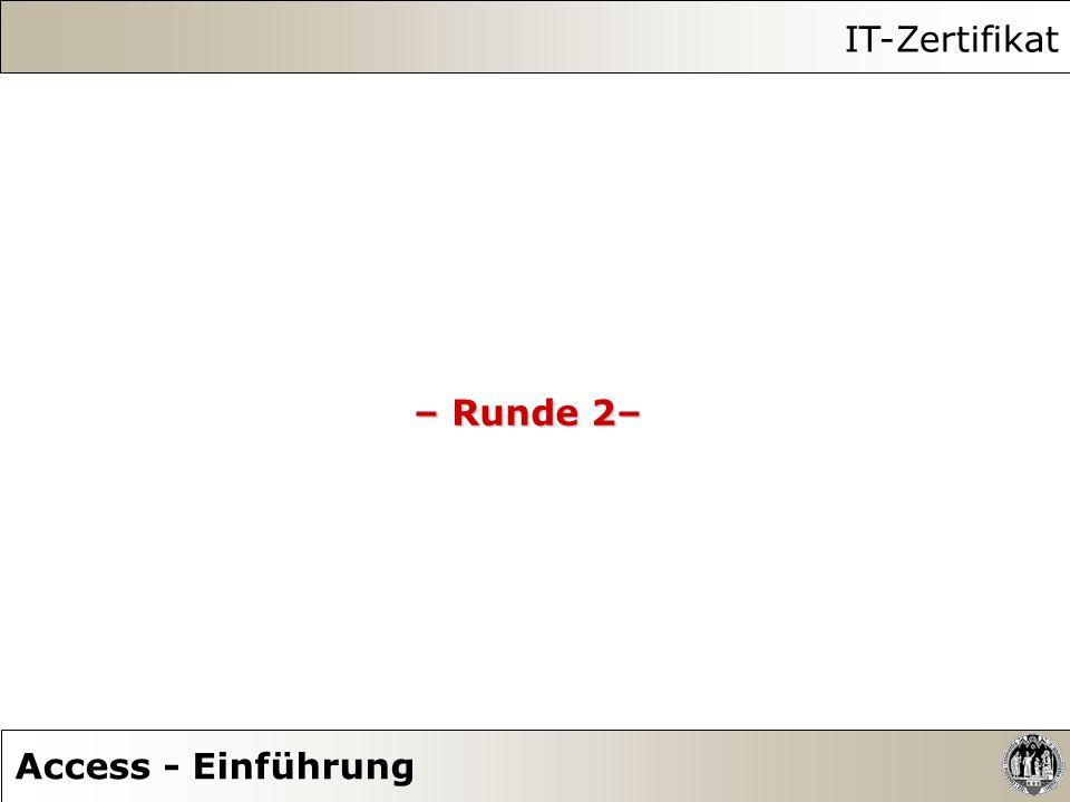 IT-Zertifikat Access - Einführung – Runde 2–