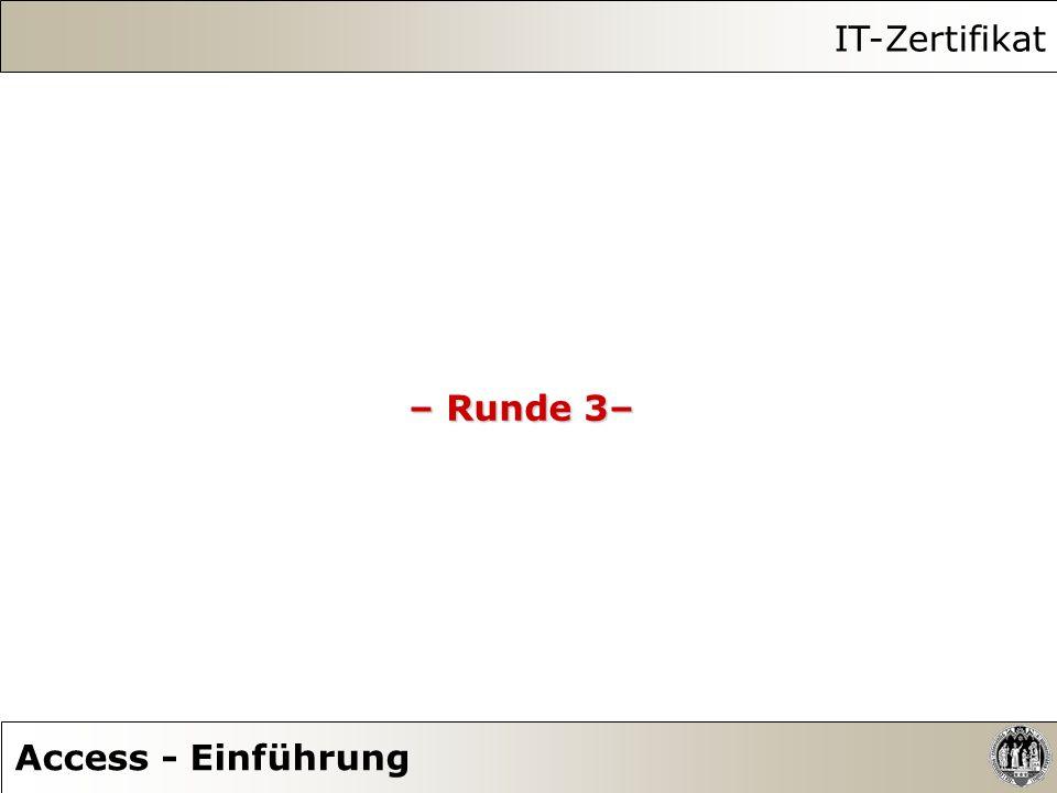 IT-Zertifikat Access - Einführung – Runde 3–