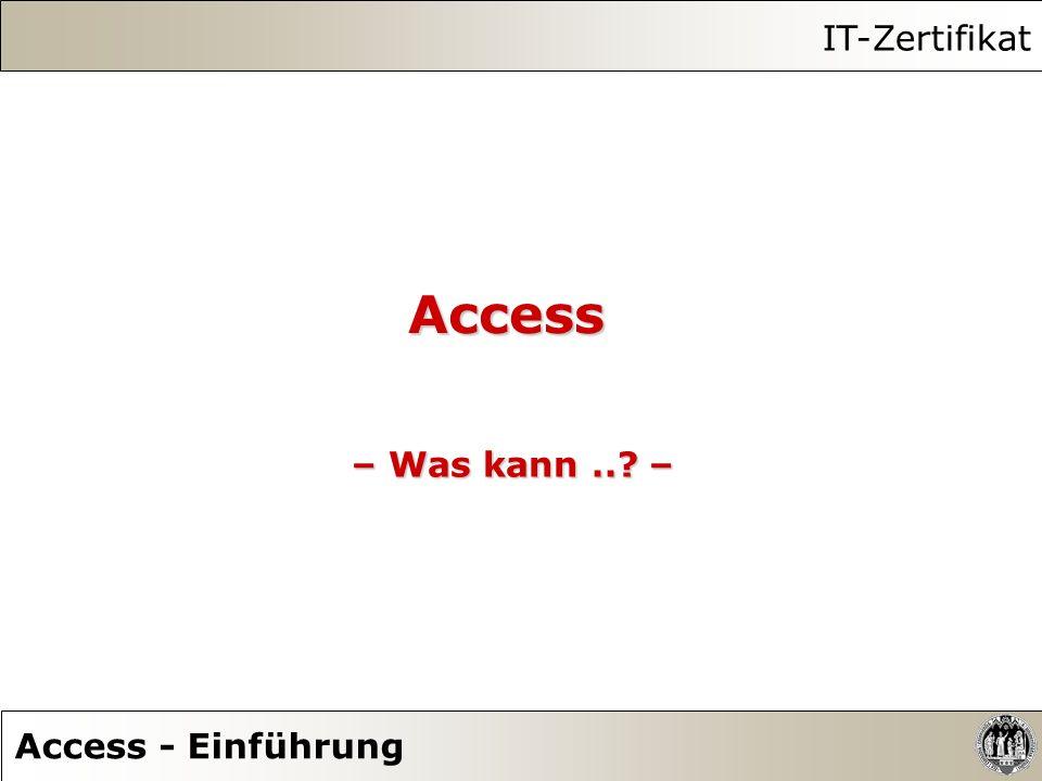 Access – Was kann..? – IT-Zertifikat Access - Einführung