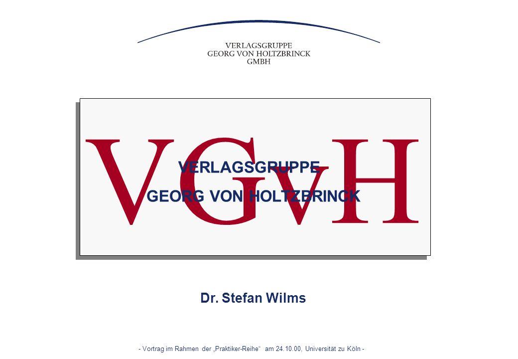 Seite 1 - Vortrag im Rahmen der Praktiker-Reihe am 24.10.00, Universität zu Köln - VGvH Dr. Stefan Wilms VERLAGSGRUPPE GEORG VON HOLTZBRINCK