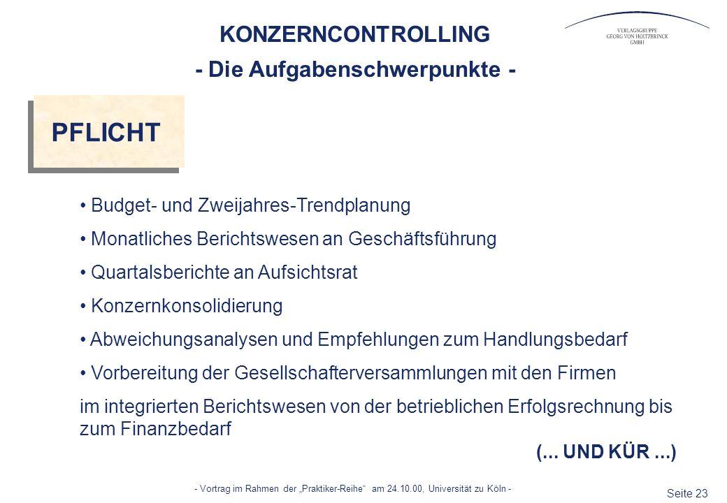 Seite 23 - Vortrag im Rahmen der Praktiker-Reihe am 24.10.00, Universität zu Köln - PFLICHT Budget- und Zweijahres-Trendplanung Monatliches Berichtswe