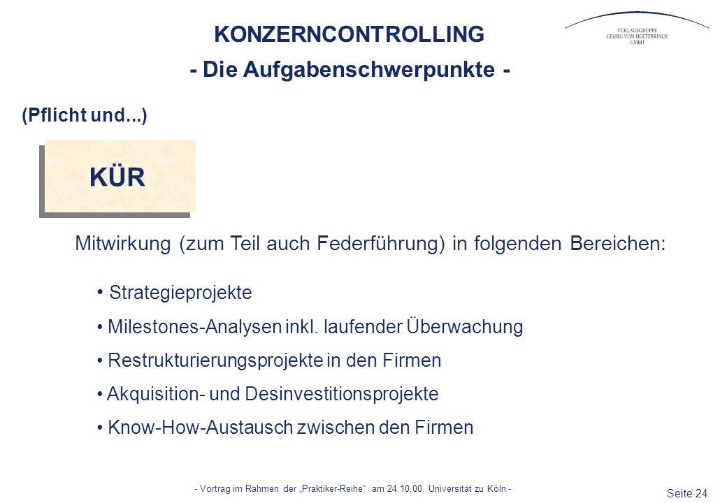 Seite 24 - Vortrag im Rahmen der Praktiker-Reihe am 24.10.00, Universität zu Köln - KONZERNCONTROLLING - Die Aufgabenschwerpunkte - KÜR (Pflicht und..