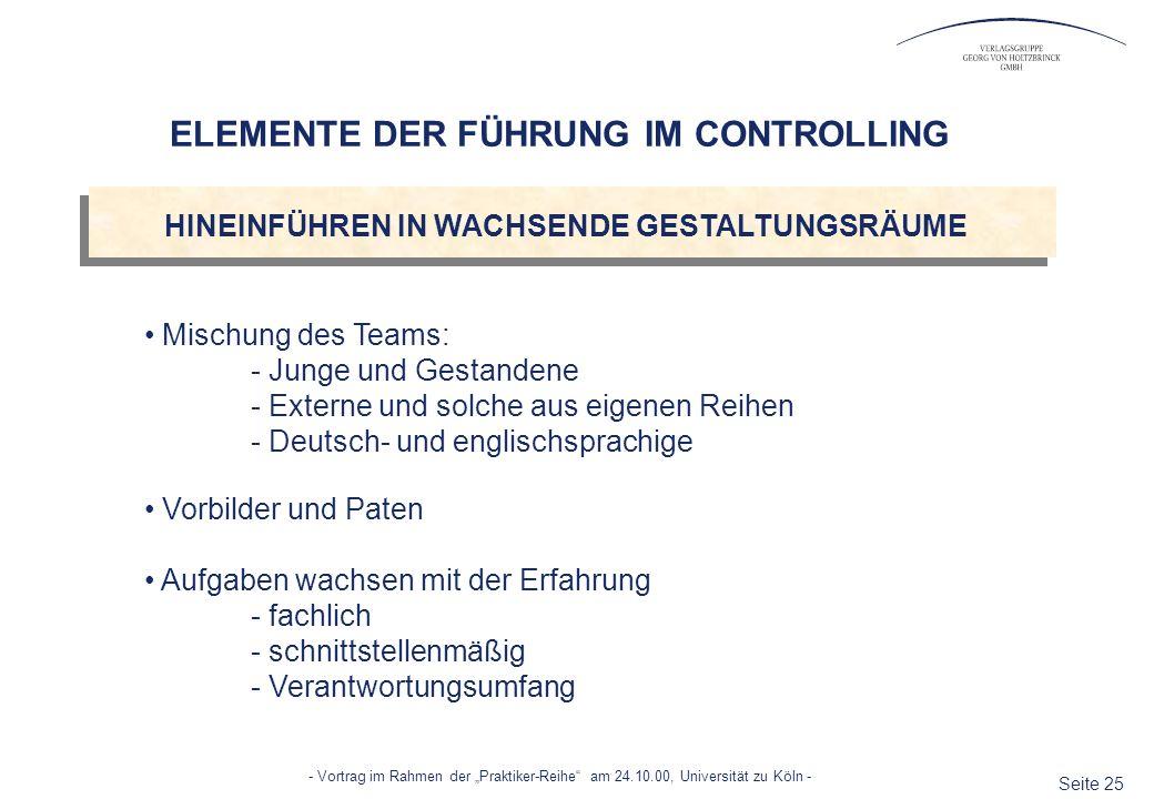 Seite 25 - Vortrag im Rahmen der Praktiker-Reihe am 24.10.00, Universität zu Köln - Mischung des Teams: - Junge und Gestandene - Externe und solche au