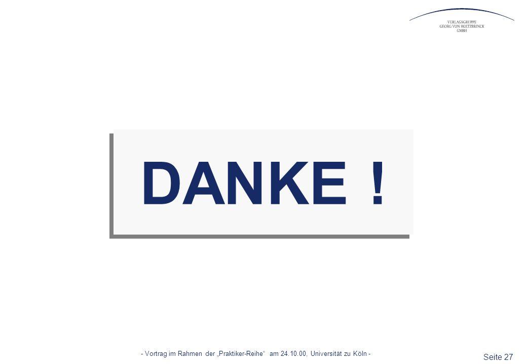 Seite 27 - Vortrag im Rahmen der Praktiker-Reihe am 24.10.00, Universität zu Köln - DANKE !