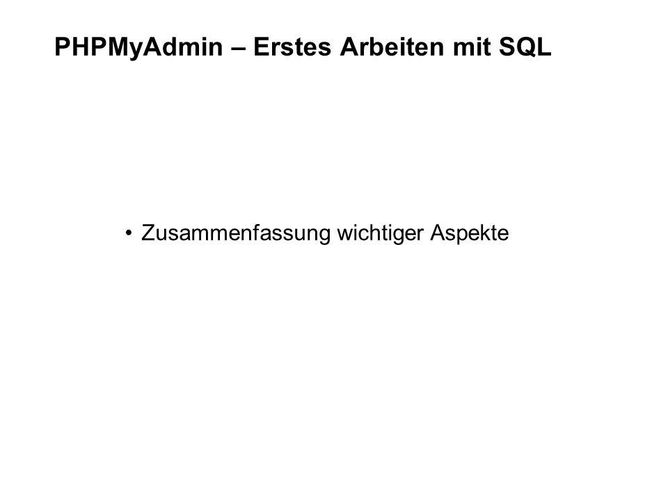 PHPMyAdmin – Erstes Arbeiten mit SQL Zusammenfassung wichtiger Aspekte