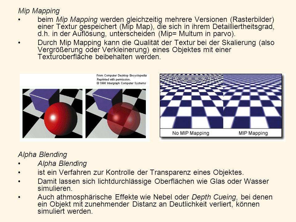 Mip Mapping beim Mip Mapping werden gleichzeitig mehrere Versionen (Rasterbilder) einer Textur gespeichert (Mip Map), die sich in ihrem Detaillierthei