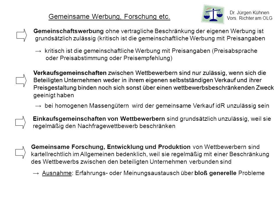 Dr. Jürgen Kühnen Vors. Richter am OLG Gemeinsame Werbung, Forschung etc. Gemeinschaftswerbung ohne vertragliche Beschränkung der eigenen Werbung ist