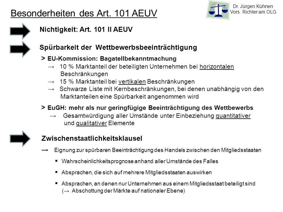 Besonderheiten des Art. 101 AEUV Nichtigkeit: Art. 101 II AEUV Spürbarkeit der Wettbewerbsbeeinträchtigung > EU-Kommission: Bagatellbekanntmachung 10