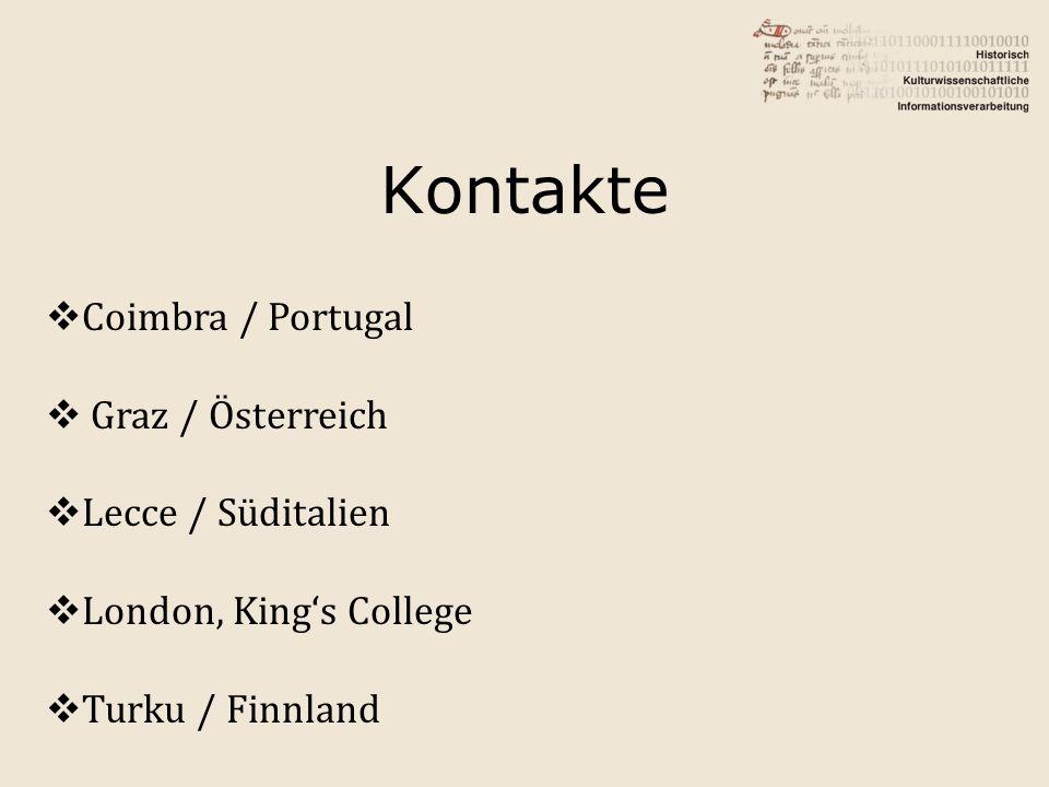 Coimbra / Portugal Graz / Österreich Lecce / Süditalien London, Kings College Turku / Finnland