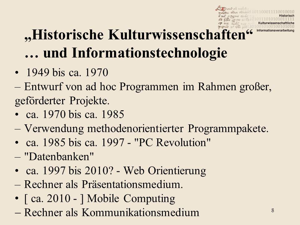1949 bis ca. 1970 –Entwurf von ad hoc Programmen im Rahmen großer, geförderter Projekte. ca. 1970 bis ca. 1985 –Verwendung methodenorientierter Progra