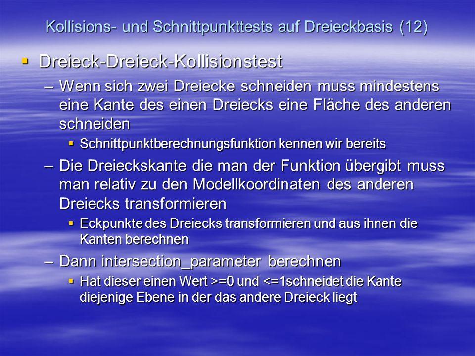 Kollisions- und Schnittpunkttests auf Dreieckbasis (12) Dreieck-Dreieck-Kollisionstest Dreieck-Dreieck-Kollisionstest –Wenn sich zwei Dreiecke schneid