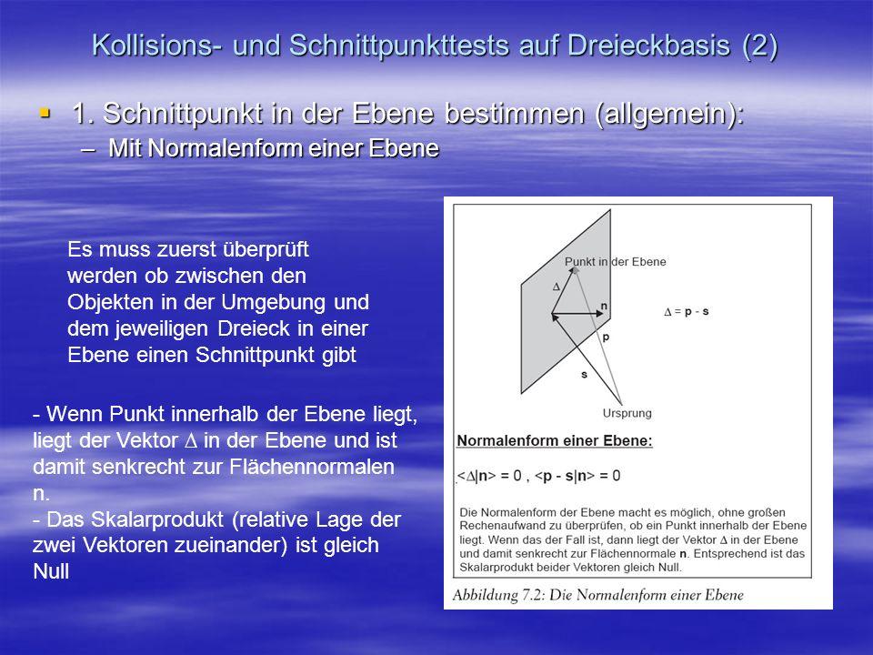 Kollisions- und Schnittpunkttests auf Dreieckbasis (2) 1. Schnittpunkt in der Ebene bestimmen (allgemein): 1. Schnittpunkt in der Ebene bestimmen (all