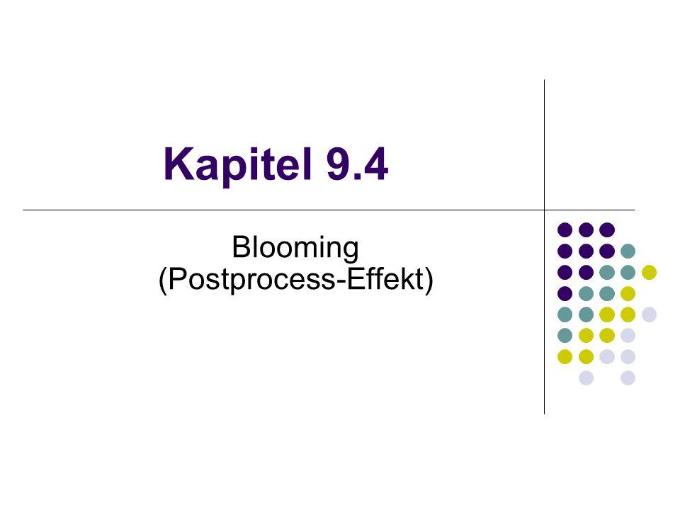Kapitel 9.4 Blooming (Postprocess-Effekt)