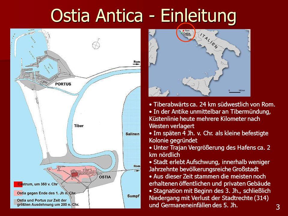 Ostia Antica - Einleitung 3 Tiberabwärts ca. 24 km südwestlich von Rom. In der Antike unmittelbar an Tibermündung, Küstenlinie heute mehrere Kilometer