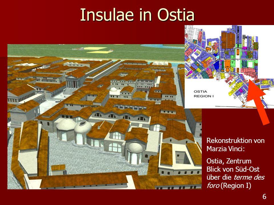7 Insulae in Ostia Allgemeines Schema eines Mietshauses Rekonstruktion: Region I, Insula II, Gebäude 5 Nordfassade Casa di Diana (I,III,3+4), Isometrische Rekonstruktion