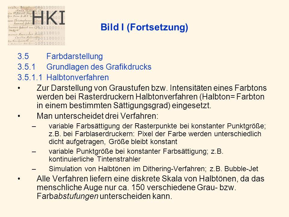 Bild I (Fortsetzung) 3.5Farbdarstellung 3.5.1Grundlagen des Grafikdrucks 3.5.1.1Halbtonverfahren Zur Darstellung von Graustufen bzw.