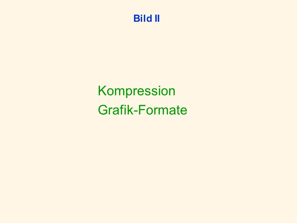 Bild II Kompression Grafik-Formate